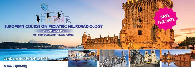 Lisbon Calendar February 2019 European Course on Pediatric Neuroradiology, 9th Cycle, Module 2