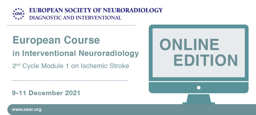 13/10/2021 : European Course in Interventional Neuroradiology 2nd Cycle Module 1 has been accredited with 17 CME credits