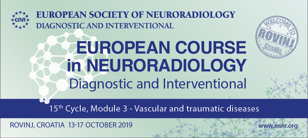 16/05/2019 : Registration for the European Course in Neuroradiology 15th Cycle Module 3 is now open!