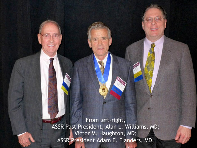 28/02/2015 : The American Society of Spine Radiology Presents 2015 Gold Medal to Victor M. Haughton, M.D. during 2015 Annual Symposium